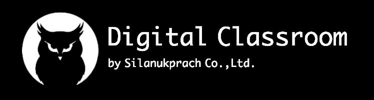 Digital Classroom by Silanukprach Co.,Ltd.